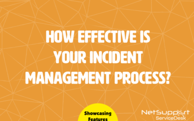 NetSupport ServiceDesk supports the Incident Management process…