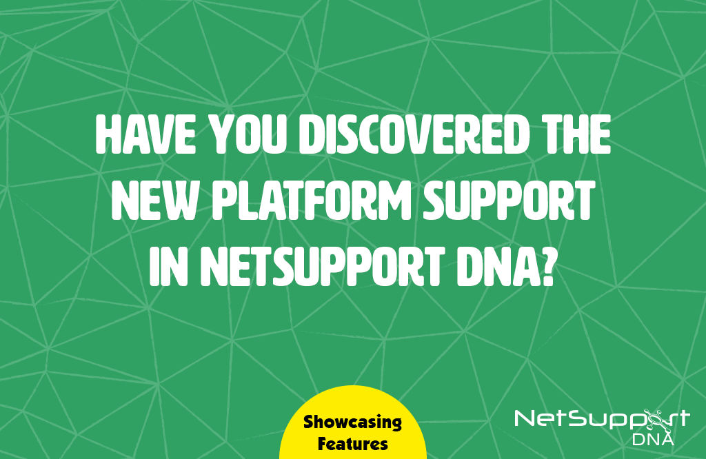 New platform support in NetSupport DNA