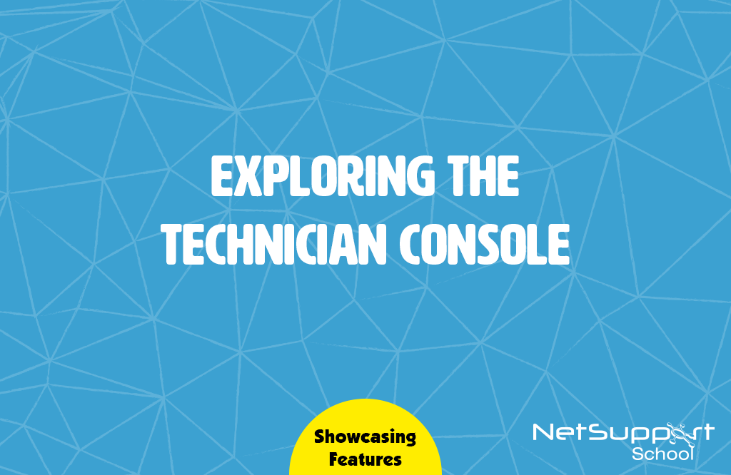 Exploring the Technician Console