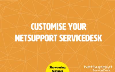 Customise NetSupport ServiceDesk