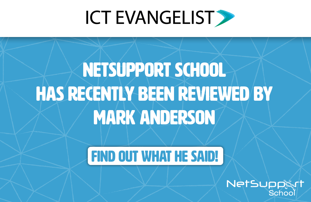 ICT Evangelist reviews NetSupport School!