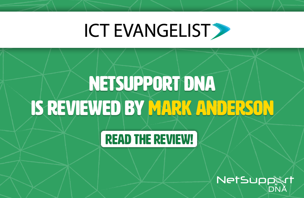 ICT Evangelist reviews NetSupport DNA!