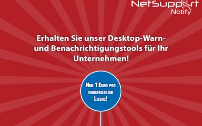 Erhalten Sie unser Desktop-Warn- und Benachrichtigungstools für Ihr Unternehmen für nur 1 Euro pro unbefristeter Lizenz!
