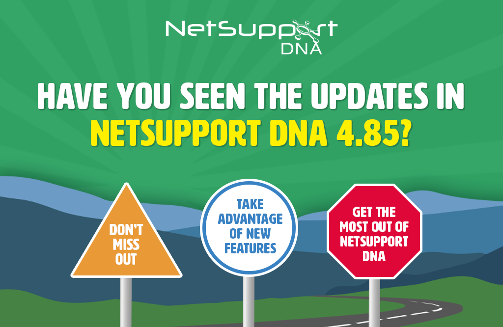 Have you seen the latest updates in NetSupport DNA 4.85?