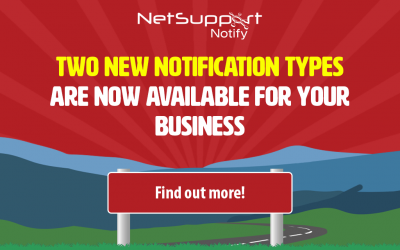 Support your business with two new NetSupport Notify notification types!