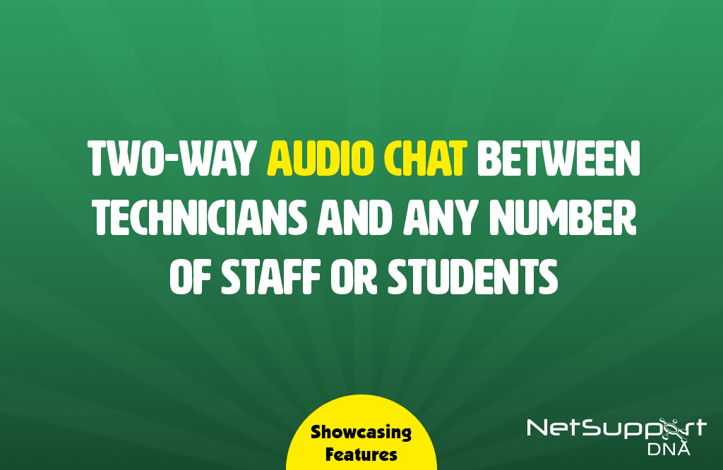 Conduct a two-way chat session with NetSupport DNA's Audio Chat