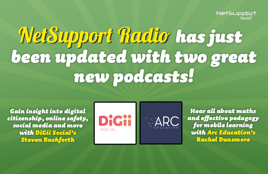 NetSupport Radio has just been updated with two great new podcasts!
